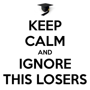 keep-calm-and-ignore-this-losers-3